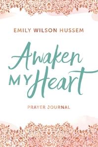 Awaken My Heart Prayer Journal