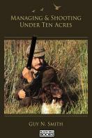 Managing & Shooting Under Ten Acres