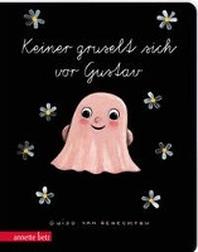 Keiner gruselt sich vor Gustav - Ein buntes Pappbilderbuch ueber das So-sein-wie-man-ist