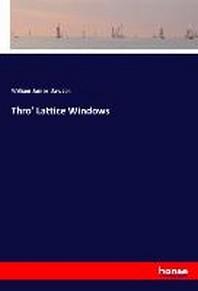 Thro' Lattice Windows