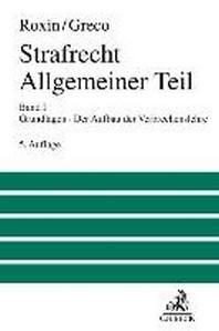Strafrecht Allgemeiner Teil 01: Grundlagen. Der Aufbau der Verbrechenslehre