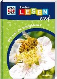 WAS IST WAS Erstes Lesen easy! Band 3. Wie lebt die Honigbiene?