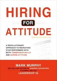 태도를 중심으로 한 면접의 교과서(Hiring for Attitude)