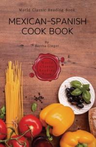 멕시코 & 스페인 요리 레시피 (엄선된 요리법) : Mexican-Spanish Cook Book ㅣ영어원서ㅣ