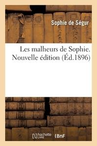 Les Malheurs De Sophie. Nouvelle Edition