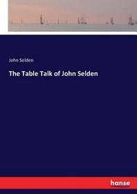 The Table Talk of John Selden