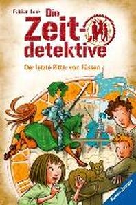 Die Zeitdetektive, Band 41: Der letzte Ritter