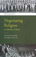 Negotiating Religion in Modern China