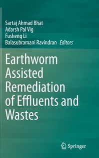 Earthworm Assisted Remediation of Effluents and Wastes