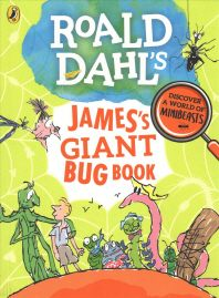 Roald Dahl'S James'S Giant Bug Book