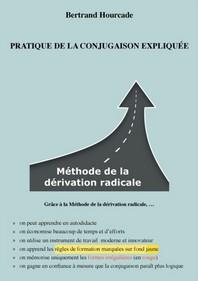 Pratique De La Conjugaison Expliquee - Methode De La Derivation Radicale