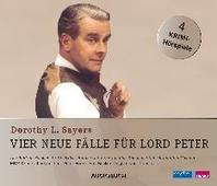 Vier neue F?lle f?r Lord Peter (Das Bild im Spiegel, In Ali Babas H?hle, Der Zank um den Knochen, Der Mann ohne Gesicht)