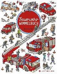 Feuerwehr Wimmelbuch - Das grosse Bilderbuch ab 2 Jahre