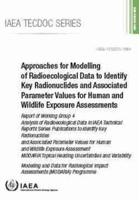 Approaches for Modelling of Radioecological Data to Identify Key Radionuclides and Associated Parameter Values for Human and Wildlife Exposure Assessm