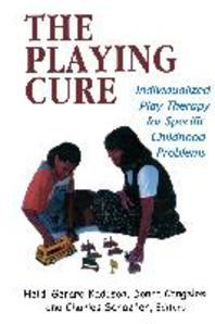 Playing Cure : Individualized Play Therapy for Specific Childhood Problems (Child Therapy Series)