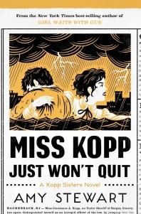 Miss Kopp Just Won't Quit ( Kopp Sisters Novel #4 )