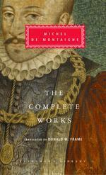 Complete Works : Essays, Travel Journal, Letters (Everyman's Library, 259)
