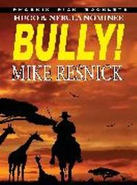 Bully! - Hugo and Nebula Nominated Novella