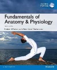 Fundamentals of Anatomy & Physiology(Global Edition)