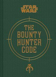 Star Wars(r) the Bounty Hunter Code