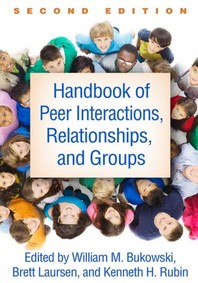 Handbook of Peer Interactions, Relationships, and Groups, Second Edition