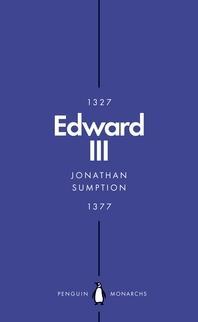 Edward III (Penguin Monarchs)  A Heroic Failure
