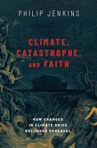 Climate, Catastrophe, and Faith