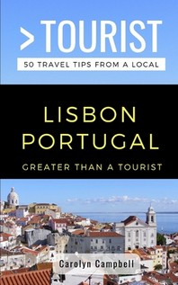Greater Than a Tourist- Lisbon Portugal