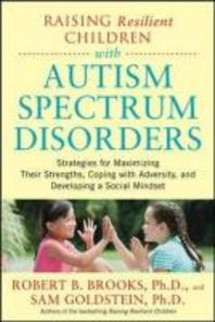 Raising Resilient Children with Autism Spectrum Disorders