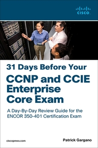31 Days Before Your CCNP and CCIE Enterprise Core Exam
