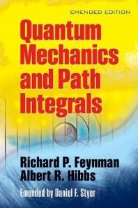 Quantum Mechanics and Path Integrals (Emended Editon)