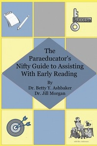 The Paraeducator's Nifty Guide to Assisting With Early Reading