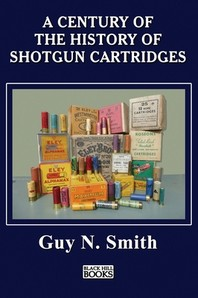 A Century Of The History Of Shotgun Cartridges