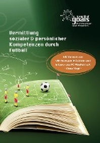 Vermittlung sozialer und persoenlicher Kompetenzen durch Fussball