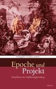 Das achtzehnte Jahrhundert. Supplementa 14. Epoche und Projekt