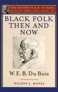 Black Folk Then and Now