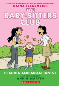 Claudia and Mean Janine (The Baby-Sitters Club Graphix #4)