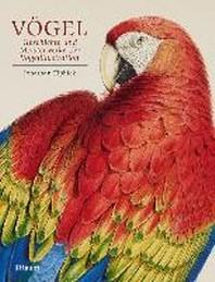 Voegel - Geschichte und Meisterwerke der Vogelillustration