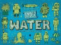 Under Water, Under Earth