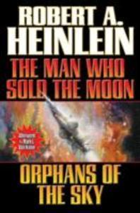 Man Who Sold the Moon / Orphans of the Sky