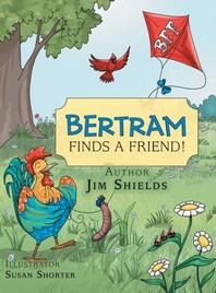 Bertram Finds a Friend!