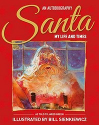 Santa My Life & Times - An Illustrated Autobiography