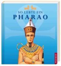 So llebte ein Pharao