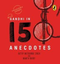 Gandhi in 150 Anecdotes