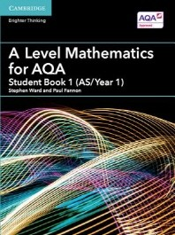 A Level Mathematics for Aqa Student Book 1 (As/Year 1)