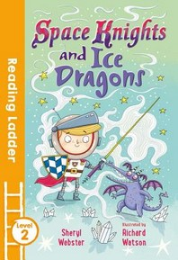 Space Knights and Ice Dragons (Reading Ladder Level 2)