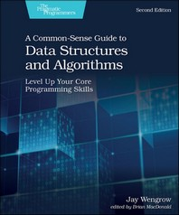 A Common-Sense Guide to Data Structures and Algorithms, Second Edition
