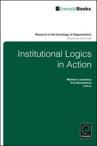 Institutional Logics in Action