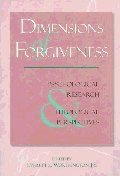Dimensions of Forgiveness : Psychological Research and Theological Perspectives
