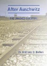 After Auschwitz - The Unasked Question